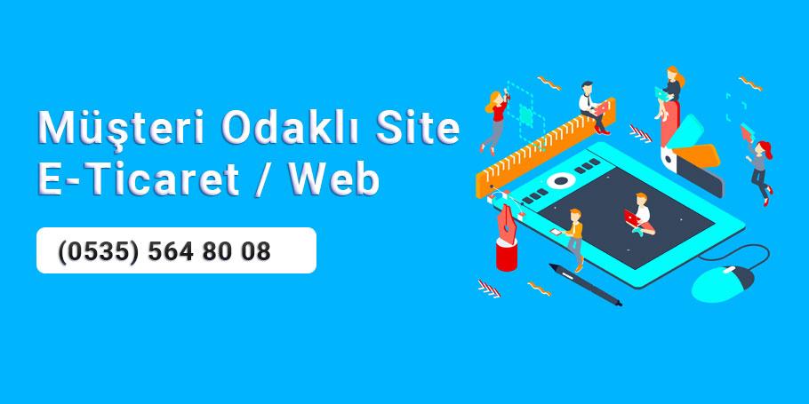 Müşteri Odaklı Site: Profesyonel E-Ticaret / Kurumsal Web Sitesi